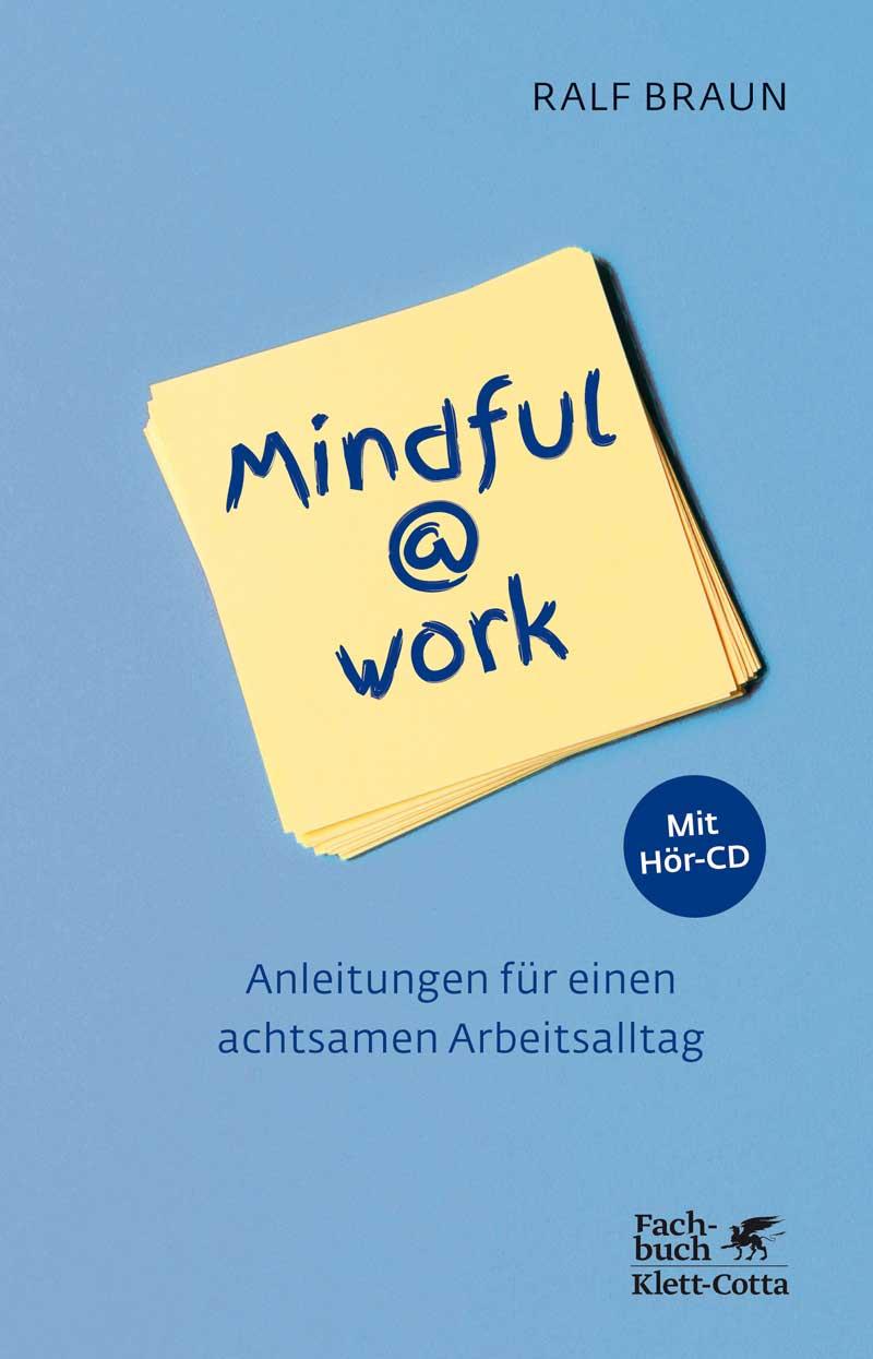 Achtsamkeit im Arbeitsalltag mindful @ work Buchinspiration